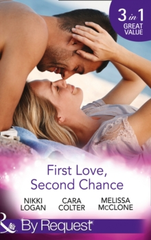 First Love, Second Chance : Friends to Forever / Second Chance with the Rebel / it Started with a Crush..., Paperback Book