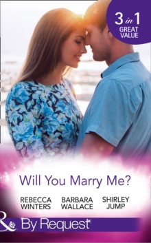 Will You Marry Me? : A Marriage Made in Italy / The Courage to Say Yes / The Matchmaker's Happy Ending, Paperback Book