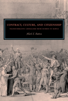 Contract, Culture, and Citizenship : Transformative Liberalism from Hobbes to Rawls, Paperback / softback Book