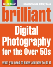Brilliant Digital Photography for the Over 50's, Paperback Book
