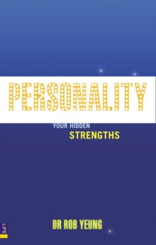 Personality : How to Unleash Your Hidden Strengths, Paperback Book