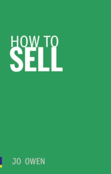 How to Sell : Sell Anything to Anyone, Paperback Book