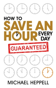 How to Save an Hour Every Day, Paperback Book
