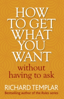 How to Get What You Want without Having to Ask, Paperback Book