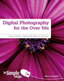 Digital Photography for the Over 50s In Simple Steps, Paperback Book