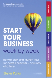 Start Your Business Week by Week : How to plan and launch your successful business - one step at a time, Paperback Book