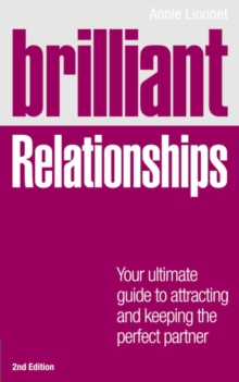 Brilliant Relationships 2e : Your ultimate guide to attracting and keeping the perfect partner, Paperback Book