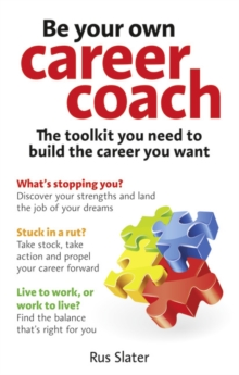Be Your Own Career Coach : The Toolkit You Need to Build the Career You Want, Paperback Book