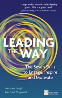 Leading the Way : The Seven Skills to Engage, Inspire and Motivate, Paperback Book