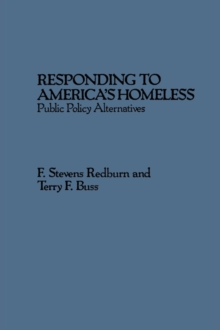 Responding to America's Homeless : Public Policy Alternatives, Hardback Book