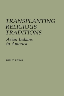 Transplanting Religious Traditions : Asian Indians in America, Hardback Book