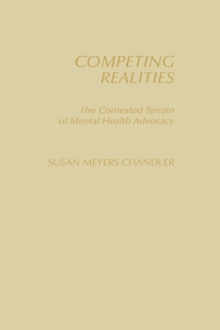 Competing Realities : The Contested Terrain of Mental Health Advocacy, Hardback Book