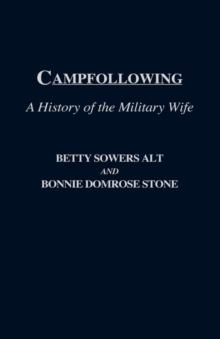 Campfollowing : A History of the Military Wife, Hardback Book