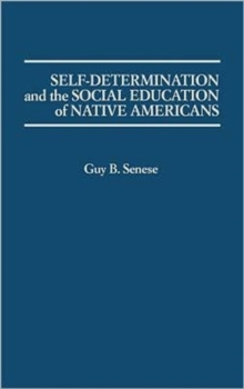 Self-determination and the Social Education of Native Americans, Hardback Book