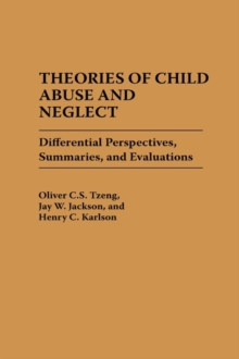 Theories of Child Abuse and Neglect : Differential Perspectives, Summaries, and Evaluations, Hardback Book