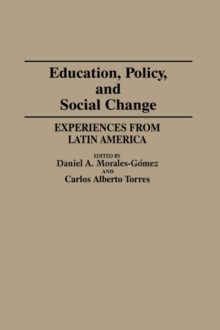 Education, Policy, and Social Change : Experiences from Latin America, Hardback Book