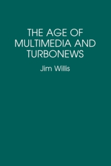 The Age of Multimedia and Turbonews, Paperback / softback Book