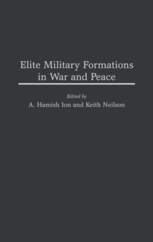 Elite Military Formations in War and Peace, Hardback Book