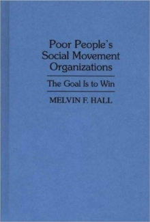 Poor People's Social Movement Organizations : The Goal is to Win, Hardback Book