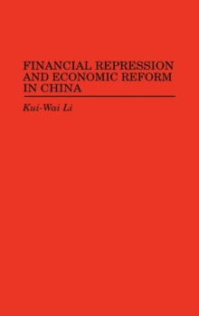 Financial Repression and Economic Reform in China, Hardback Book