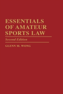 Essentials of Amateur Sports Law, 2nd Edition, Hardback Book