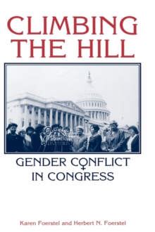 Climbing the Hill : Gender Conflict in Congress, Hardback Book