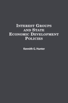 Interest Groups and State Economic Development Policies, Hardback Book