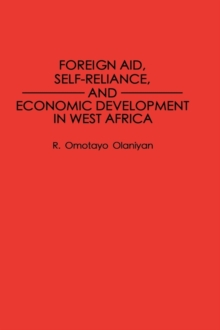 Foreign Aid, Self-Reliance, and Economic Development in West Africa, Hardback Book