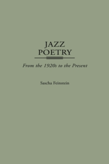 Jazz Poetry : From the 1920s to the Present, Paperback / softback Book