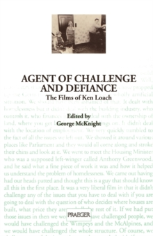 Agent of Challenge and Defiance : The Films of Ken Loach, Paperback / softback Book