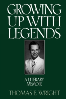 Growing Up with Legends : A Literary Memoir, Hardback Book