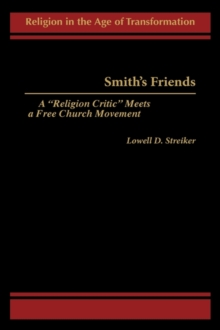 Smith's Friends : A Religion Critic Meets a Free Church Movement, Hardback Book