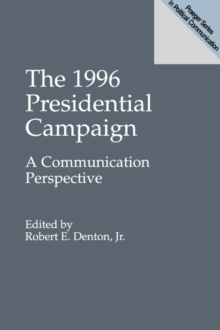 The 1996 Presidential Campaign : A Communication Perspective, Paperback / softback Book