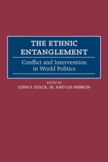 The Ethnic Entanglement : Conflict and Intervention in World Politics, Hardback Book