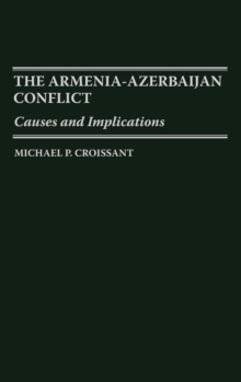 The Armenia-Azerbaijan Conflict : Causes and Implications, Hardback Book
