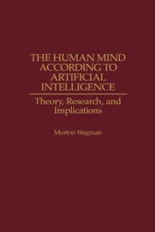 The Human Mind According to Artificial Intelligence : Theory, Research, and Implications, Hardback Book