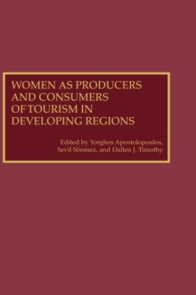 Women as Producers and Consumers of Tourism in Developing Regions, Hardback Book