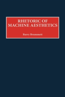 Rhetoric of Machine Aesthetics, Hardback Book
