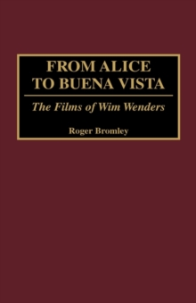 From Alice to Buena Vista : The Films of Wim Wenders, Hardback Book