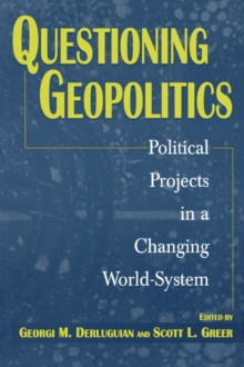 Questioning Geopolitics : Political Projects in a Changing World-System, Paperback / softback Book