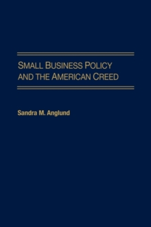 Small Business Policy and the American Creed, Hardback Book