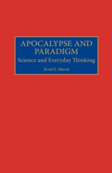 Apocalypse and Paradigm : Science and Everyday Thinking, Hardback Book