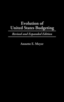 Evolution of United States Budgeting, 2nd Edition, Hardback Book