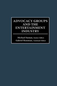 Advocacy Groups and the Entertainment Industry, Hardback Book