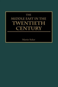 The Middle East in the Twentieth Century, Hardback Book