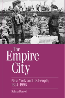 The Empire City : New York and Its People, 1624-1996, Paperback / softback Book