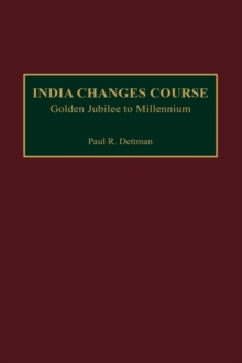 India Changes Course : Golden Jubilee to Millennium, Hardback Book