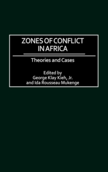 Zones of Conflict in Africa : Theories and Cases, Hardback Book