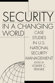 Security in a Changing World : Case Studies in U.S. National Security Management-- Instructor's Manual, Paperback / softback Book