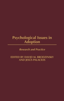 Psychological Issues In Adoption : Research And Practice, Hardback Book
